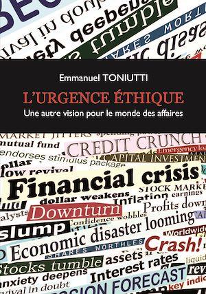 Téléchargez le livre :  L'Urgence éthique, une autre vision pour le monde des affaires