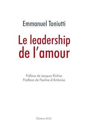 Téléchargez le livre :  Le leadership de l'amour