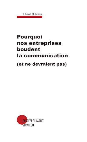 Téléchargez le livre :  Pourquoi nos entreprises boudent la communication (et ne devraient pas)