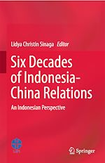 Télécharger le livre :  Six Decades of Indonesia-China Relations