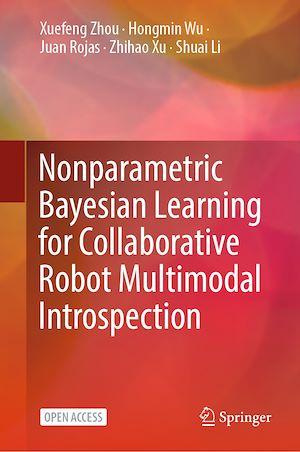 Téléchargez le livre :  Nonparametric Bayesian Learning for Collaborative Robot Multimodal Introspection
