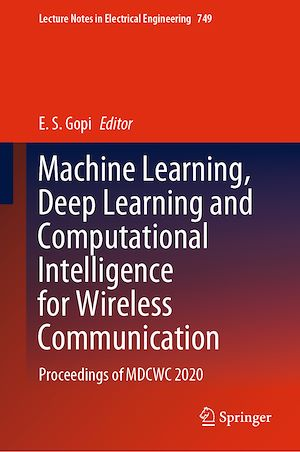 Téléchargez le livre :  Machine Learning, Deep Learning and Computational Intelligence for Wireless Communication