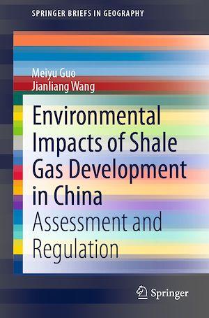 Téléchargez le livre :  Environmental Impacts of Shale Gas Development in China