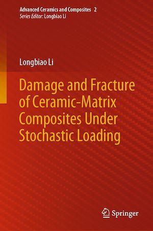 Téléchargez le livre :  Damage and Fracture of Ceramic-Matrix Composites Under Stochastic Loading