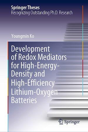 Téléchargez le livre :  Development of Redox Mediators for High-Energy-Density and High-Efficiency Lithium-Oxygen Batteries