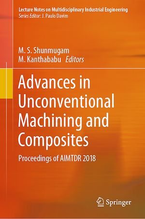 Téléchargez le livre :  Advances in Unconventional Machining and Composites