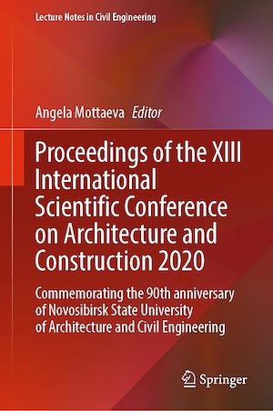 Téléchargez le livre :  Proceedings of the XIII International Scientific Conference on Architecture and Construction 2020