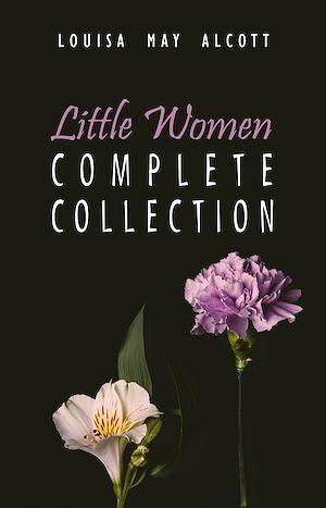 Téléchargez le livre :  The Complete Little Women: Little Women, Good Wives, Little Men, Jo's Boys