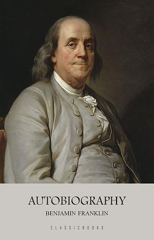 Téléchargez le livre :  The Autobiography of Benjamin Franklin