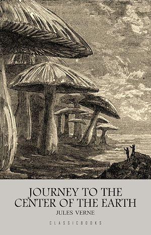 Téléchargez le livre :  Journey to the Center of the Earth