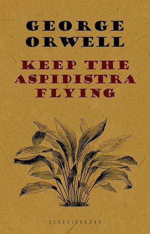 Téléchargez le livre :  Keep the Aspidistra Flying