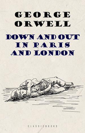 Téléchargez le livre :  Down and Out in Paris and London