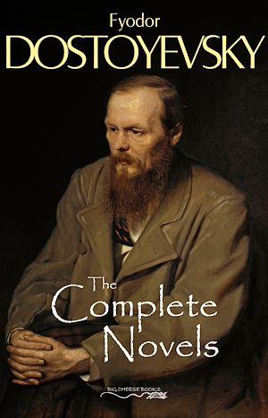 Téléchargez le livre :  The Complete Novels of Fyodor Dostoyevsky