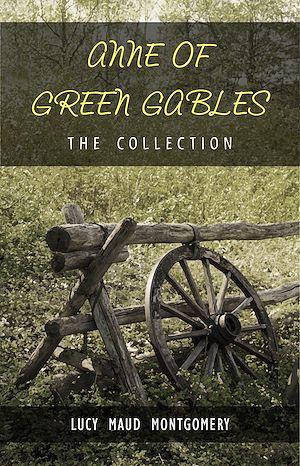 Téléchargez le livre :  The Complete Anne of Green Gables Collection