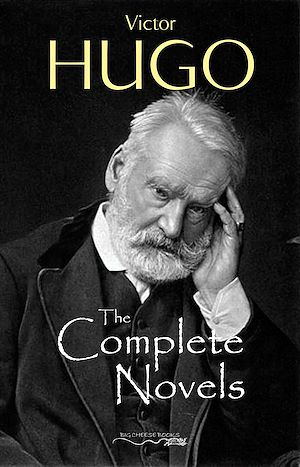 Téléchargez le livre :  The Complete Novels of Victor Hugo