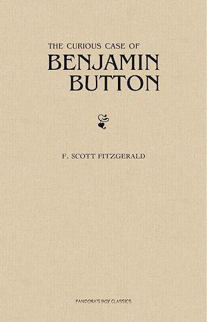 Téléchargez le livre :  The Curious Case of Benjamin Button