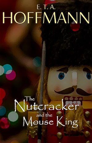 Téléchargez le livre :  The Nutcracker and the Mouse King (Illustrated)
