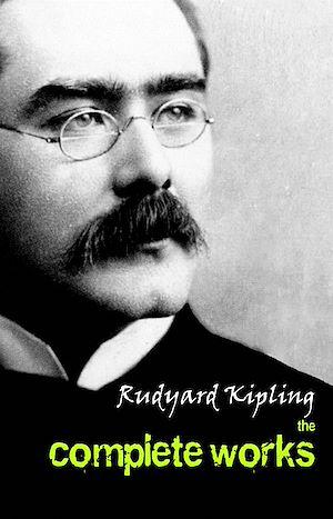 Téléchargez le livre :  Rudyard Kipling: The Complete Works