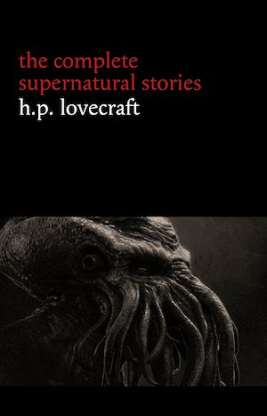Téléchargez le livre :  H. P. Lovecraft: The Complete Supernatural Stories (100+ tales of horror and mystery: The Rats in the Walls, The Call of Cthulhu, The Shadow Out of Time, At the Mountains of Madness...) (Halloween...