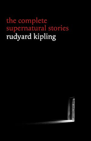 Téléchargez le livre :  Rudyard Kipling: The Complete Supernatural Stories (30+ tales of horror and mystery: The Mark of the Beast, The Phantom Rickshaw, The Strange Ride of Morrowbie Jukes, Haunted Subalterns...)...
