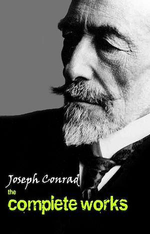 Téléchargez le livre :  Joseph Conrad: The Complete Collection