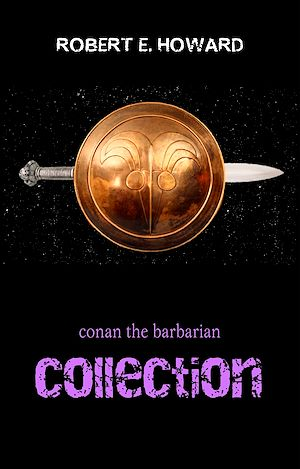 Téléchargez le livre :  Conan the Barbarian: The Complete Collection