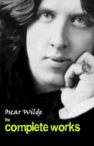 Téléchargez le livre :  Oscar Wilde: The Complete Works