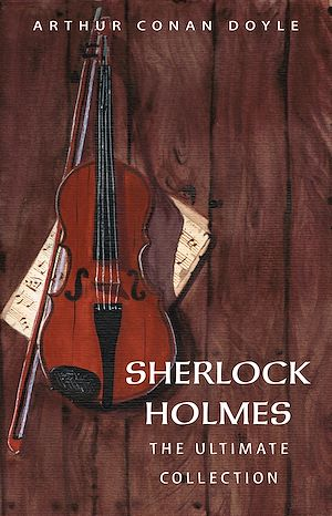 Téléchargez le livre :  Arthur Conan Doyle: The Complete Sherlock Holmes (all the novels and stories in one single volume)