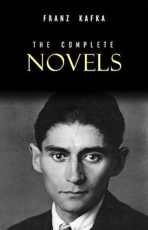 Téléchargez le livre :  Franz Kafka: The Complete Novels