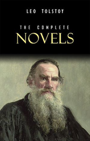 Téléchargez le livre :  Leo Tolstoy: The Complete Novels and Novellas