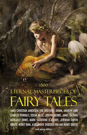 Téléchargez le livre :  1500 Eternal Masterpieces of Fairy Tales: Cinderella, Rapunzel, The Spleeping Beauty, The Ugly Ducking, The Little Mermaid, Beauty and the Beast, Aladdin and the Wonderful Lamp, The Happy Prince,...