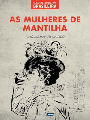 Téléchargez le livre :  As Mulheres de Mantilha