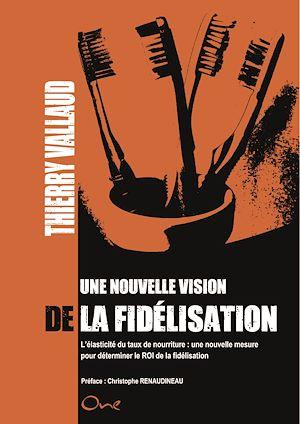 Téléchargez le livre :  Une nouvelle vision de la fidélisation