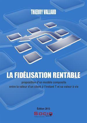 Téléchargez le livre :  La fidélisation rentable. Proposition d'un modèle composite entre la valeur d'un client à l'instant T et sa valeur à vie