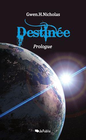 Téléchargez le livre :  Destinée - Prologue