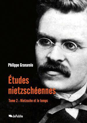 Téléchargez le livre :  Etudes nietzschéennes - Tome II : Nietzsche et le temps