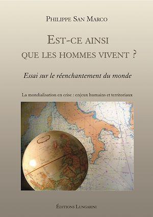 Téléchargez le livre :  Est-ce ainsi que les hommes vivent ? - La mondialisation en crise : enjeux humains et territoriaux
