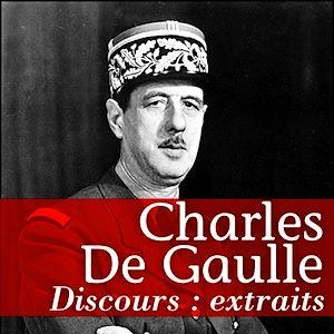 Téléchargez le livre :  De Gaulle, extraits de discours