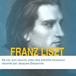 Télécharger le livre :  Franz Liszt, sa vie, son œuvre