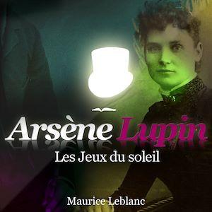 Téléchargez le livre :  Arsène Lupin - Les jeux du soleil