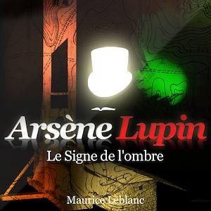 Téléchargez le livre :  Arsène Lupin - Le signe de l'ombre