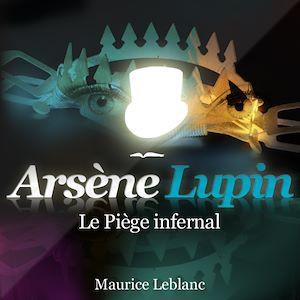 Téléchargez le livre :  Arsène Lupin - Le piège infernal