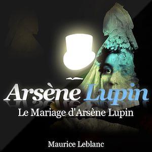 Téléchargez le livre :  Le mariage d'Arsène Lupin