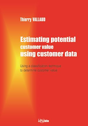Téléchargez le livre :  Estimating potential customer value using customer data