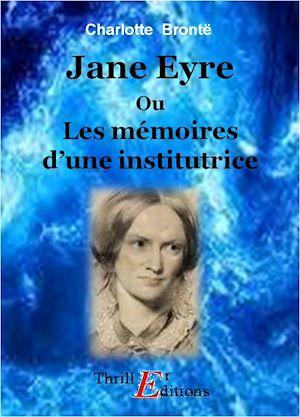 Téléchargez le livre :  Jane Eyre ou Les Mémoires d'une institutrice