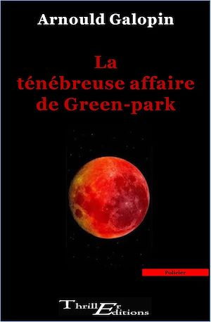 Téléchargez le livre :  La ténébreuse affaire de Green-park