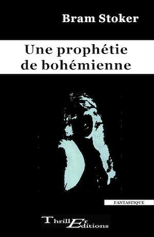 Téléchargez le livre :  Une prophétie de bohémienne