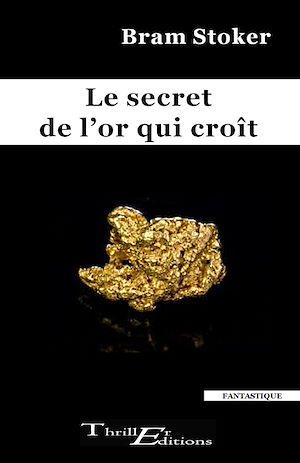 Téléchargez le livre :  Le secret de l'or qui croît