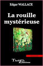 Télécharger le livre :  La Rouille mystérieuse