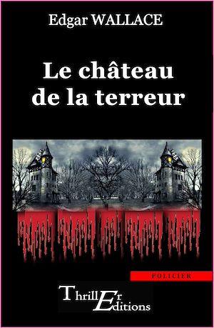 Téléchargez le livre :  Le château de la terreur